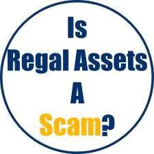 Is Regal Assets A Scam?