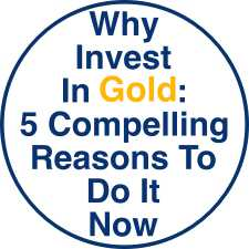 Why Invest In Gold: 5 Compelling Reasons To Do It Now
