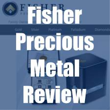 Fisher Precious Metal Review: Is It A Good Precious Metal Dealer?