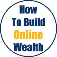 How To Build Online Wealth