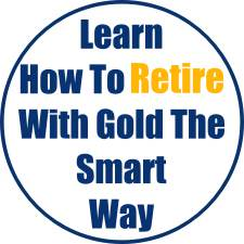 Learn How To Retire With Gold The Smart Way